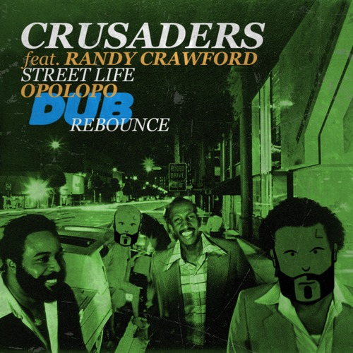 Crusaders feat. Randy Crawford - Street Life (OPOLOPO DUB Rebounce remix) artwork