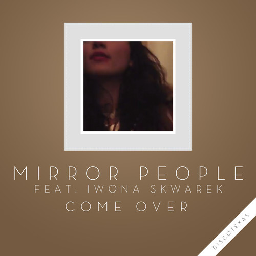 Mirror People - Come Over feat. Iwona Skwarek (Original Mix) artwork