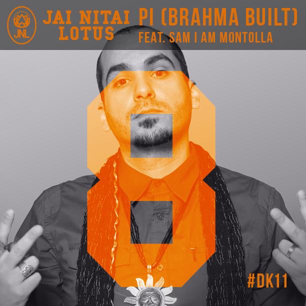 DK11_Single5_JaiNitai_Lotus Pi Brahman Built feat. Sam I Am montolla A