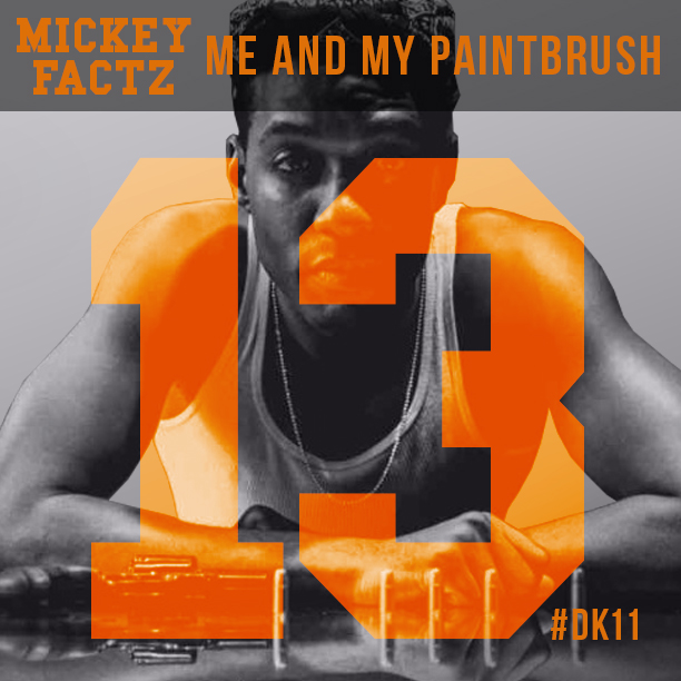DK11_Single6_Mickey Factz_me and My Paintbrush A
