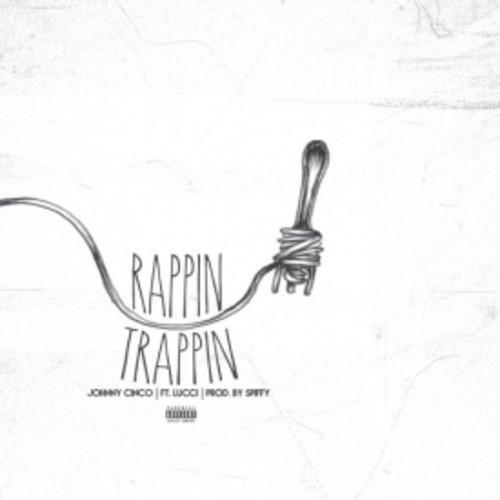Johnny Cinco - Trappin & Rappin artwork