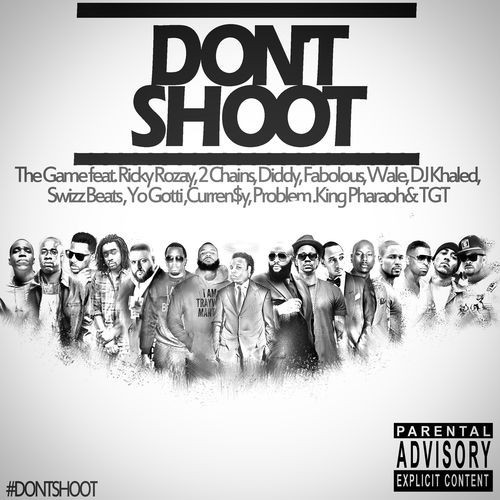 The Game - Don't Shoot feat. Rick Ross, 2 Chainz, Diddy, Fabolous,  Wale, DJ Khaled, Swizz Beatz artwork