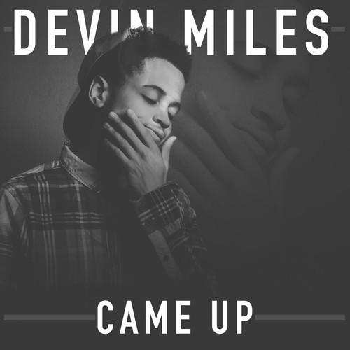 Devin Miles Came Up artwork