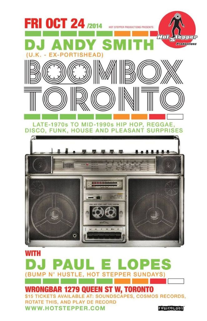 Hot Stepper event: DJ Andy Smith (ex-Portishead) w/ Paul E Lopes Boombox Toronto Fri Oct 24