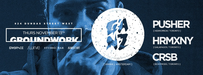 Embrace presents GROUNDWORK w/ GANZ & PUSHER @ Studio Bar | November 13