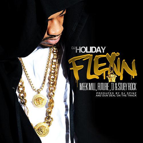 DJ Holiday ft Meek Mill, Future, T.I. & Stuey Rock – Flexin On Em artwork