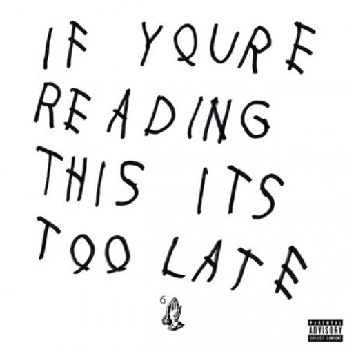 Drake If you're reading this it's too late album cover artworks