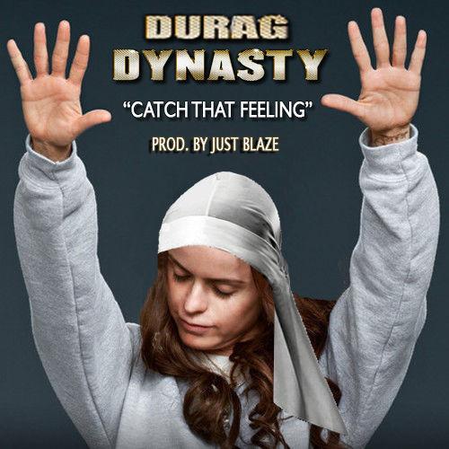 Durag Dynasty - Catch That Feeling produced by Just Blaze artwork