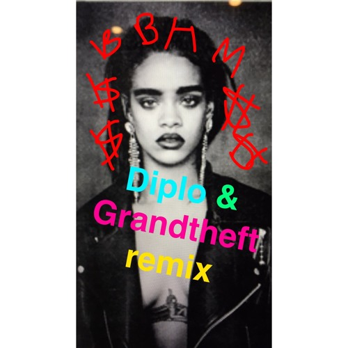 Bitch Better Have My Money (Diplo & Grandtheft Remix) OFFICIAL artwork