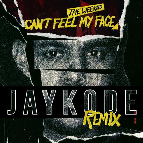artwork The Weeknd - Can't Feel My Face (JayKode Remix)