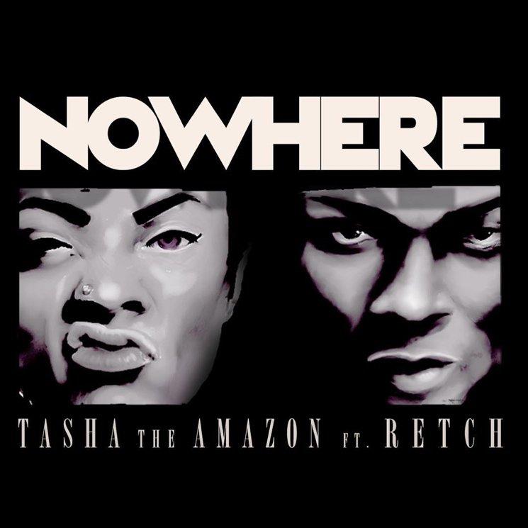 tasha the amazon - nowhere feat. retch