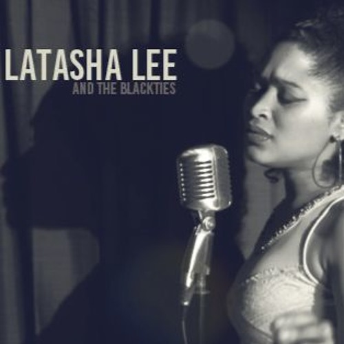 LaTasha Lee & The BlackTies - My Dearest Darling (Etta James cover)