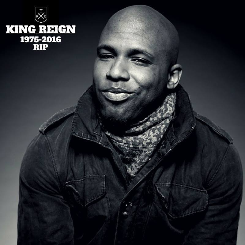 RIP King Reign