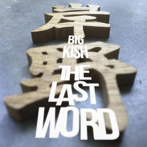 Big Kish The Last Word
