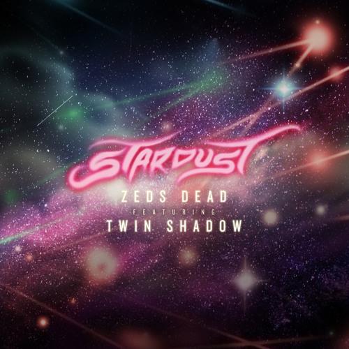 zeds-dead-stardust-ft-twin-shadow-artwork